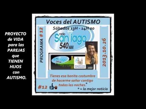 #12 Radio Santiago 540 AM (10ma 2da Emisión) Familias con niños autistas (GUÍAS) al 2013.10.26.
