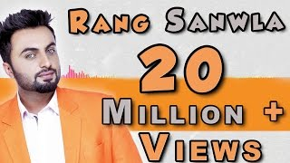 rang sanwla   aarsh benipal   panj aab records   latest punjabi songs 2016