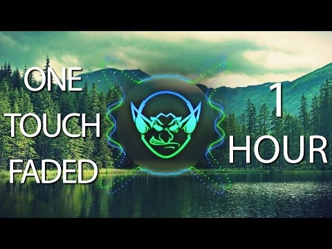 One Touch Faded (Goblin Mashup) 【1 HOUR】