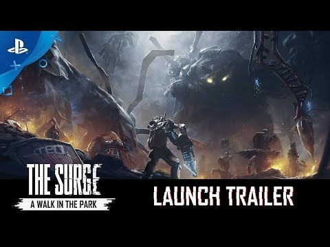 The Surge  PSX 2017: A Walk in The Park Launch Trailer  PS4
