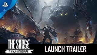 The Surge - PSX 2017: A Walk in The Park Launch Trailer | PS4