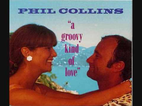 Phil Collins Groovy Kind Of Love HQ