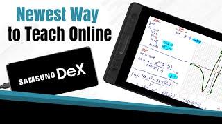 Teaching Online with Samsung Dex and Kamvas 13: The Newest Way