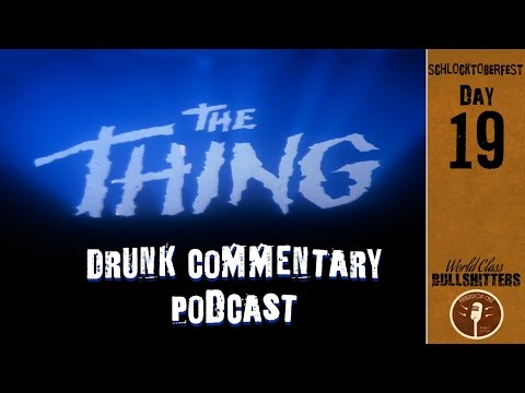 John Carpenter's The Thing DRUNK COMMENTARY- Schlocktoberfes