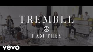 I AM THEY - Tremble (Acoustic Video)