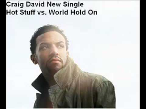 Craig David Hot Stuff vs. Bob Sinclair World Hold On Remix