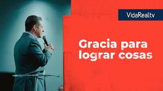 Gracia para lograr cosas | Entrada Gratis | Pastor Asdrúbal Hernández