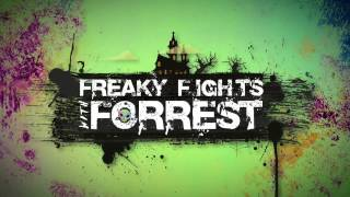 Freaky Fights with Forrest (2016)