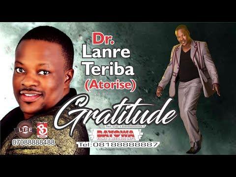 GRATITUDE & WINNERS DR LANRE TERIBA ATORISE New Album BAYOWA MUSIC