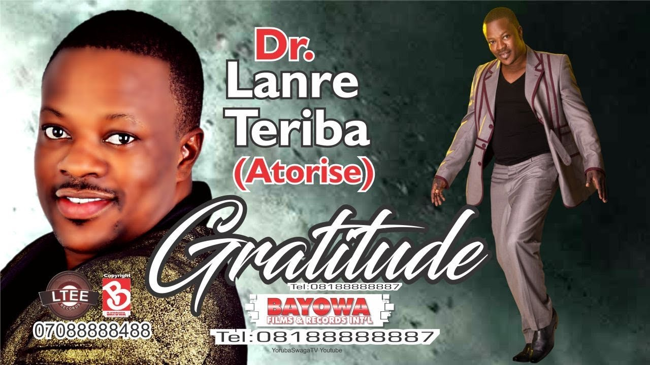 Download GRATITUDE & WINNERS DR LANRE TERIBA ATORISE New Album BAYOWA MUSIC