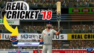 Virat Kohli Run Machine 550 in Real Cricket 18 Test Match