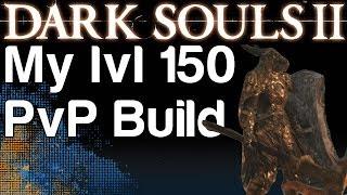 My lvl 150 PvP STR Build Dark Souls 2 WikiGameGuides