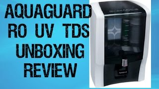 Aquaguard Enhance RO + UV + TDS Unboxing Demo & Review || Best Water Purifier