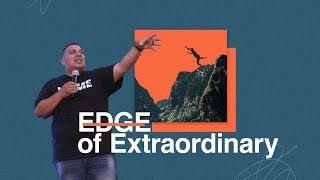 Living on the Edge of Extraordinary | 11:30AM Power Church LIVE