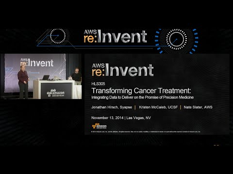 AWS re:Invent 2014 | (HLS305) Transforming Cancer Treatment: Data & Promise of Precision Medicine