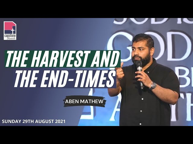 The Harvest and the End Times | Aben Mathew | 29th August 2021