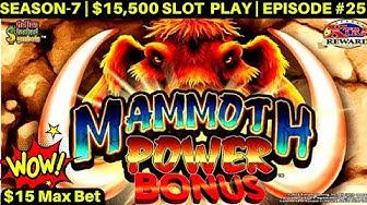 Mammoth Power KONAMI Slot Machine $15 Max Bet Bonus-GREAT SESSION | SEASON-7 | EPISODE #25