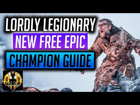 RAID: Shadow Legends | NEW FREE EPIC | LORDLY LEGIONARY GUIDE and FIRST THOUGHTS!