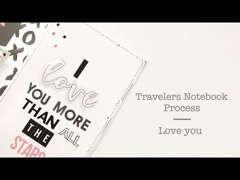 Travelers Notebook Process Layout |  Love You