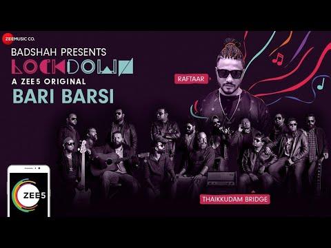 Bari Barsi | Lockdown | Raftaar & Thaikuddam Bridge