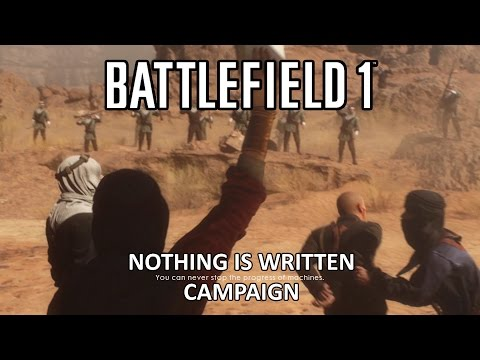 Nothing Is Written - Battlefield 1 Single Player Campaign Gameplay