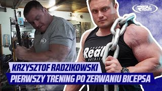 Krzysztof Radzikowski - Pierwszy trening po zerwaniu bicepsa