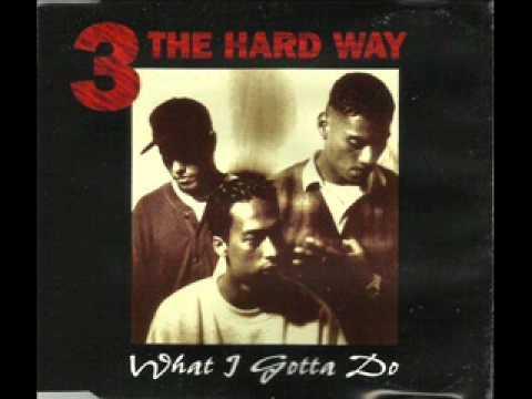 3 The Hard Way  -What I Gotta Do Zane Lowe Remix (1995)