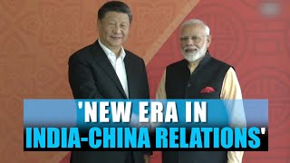 'Chennai Connect' a start of new era in India-China relations: PM Modi