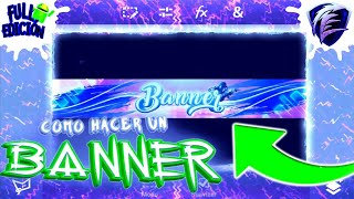 Cómo hacer un BANNER desde ANDROID | Cómo hacer un BANNER para YouTube | GFX | FULL EDICIÓN