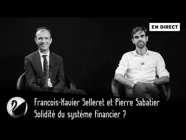 Solidité du système financier et des retraites ? F.X. Selleret et P. Sabatier [EN DIRECT]