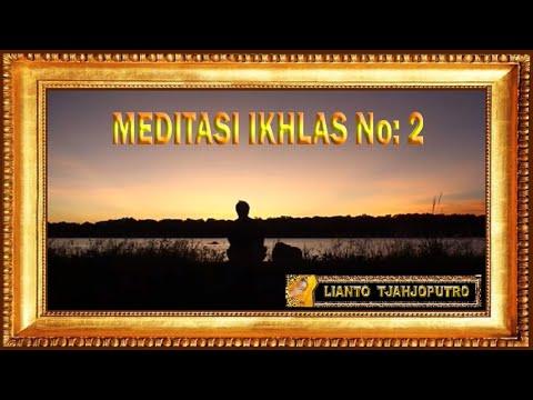 Meditasi Ikhlas No 2 - Background Moeslem Music - Lianto Tjahjoputro