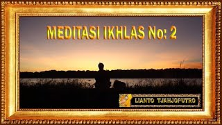 Meditasi Ikhlas No 2 - Background Moeslem Music - Lianto Tjahjoputro