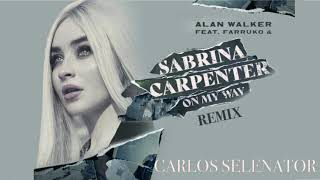 Day 1/3 Alan Walker, Sabrina Carpenter, Farruko - On My Way (Carlos Cadena's Remix) + DL