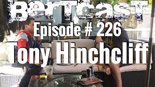 BERTCAST #226 - Tony Hinchcliff & ME