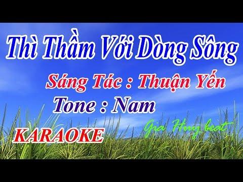 Thì Thầm Với Dòng Sông - TOAN VAN - tone nam  - gia huy beat