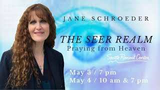 Jane Schroeder | The Seer Realm Praying from Heaven: Night Session 2 | 5/4/19 | 7:00 PM PDT