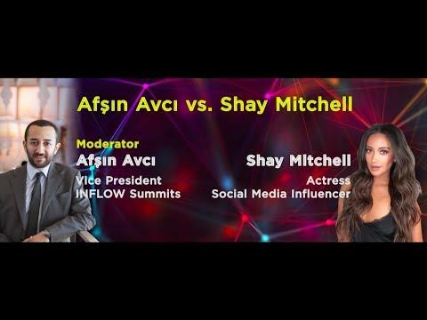 Afşın Avcı I Vice President - INFLOW Summits, Shay Mitchell I Actress and Social Media Influencer