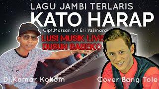 LAGU JAMBI TERLARIS    KATO HARAP VOCAL HENDRI TOLE DJ KOMAR LUSI MUSIK DUSUN BABEKO