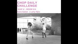 CHOPDAILY #BoomKa Challenge - KAD´U - BOOM KA - Sara Galan
