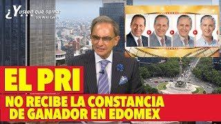 ¿POR QUÉ EL PRI NO RECIBE LA CONSTANCIA DE GANADOR EN EDOMEX?
