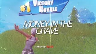 Money in The Grave - Fortnite Montage - EhZ