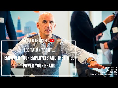 Ted Talks about... Empower Your Employees and they will Power your Brand