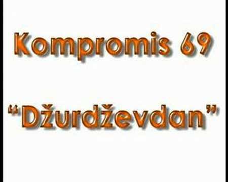 Kompromis 69 - Dzurdzevdan