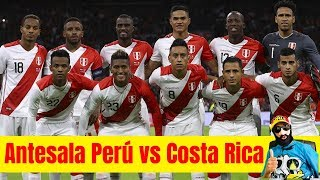 ¡ANTESALA! 🔴 Perú vs Costa Rica ⚽ El Barbón JC en VIVO