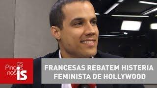 Felipe: Francesas rebatem histeria feminista de Hollywood