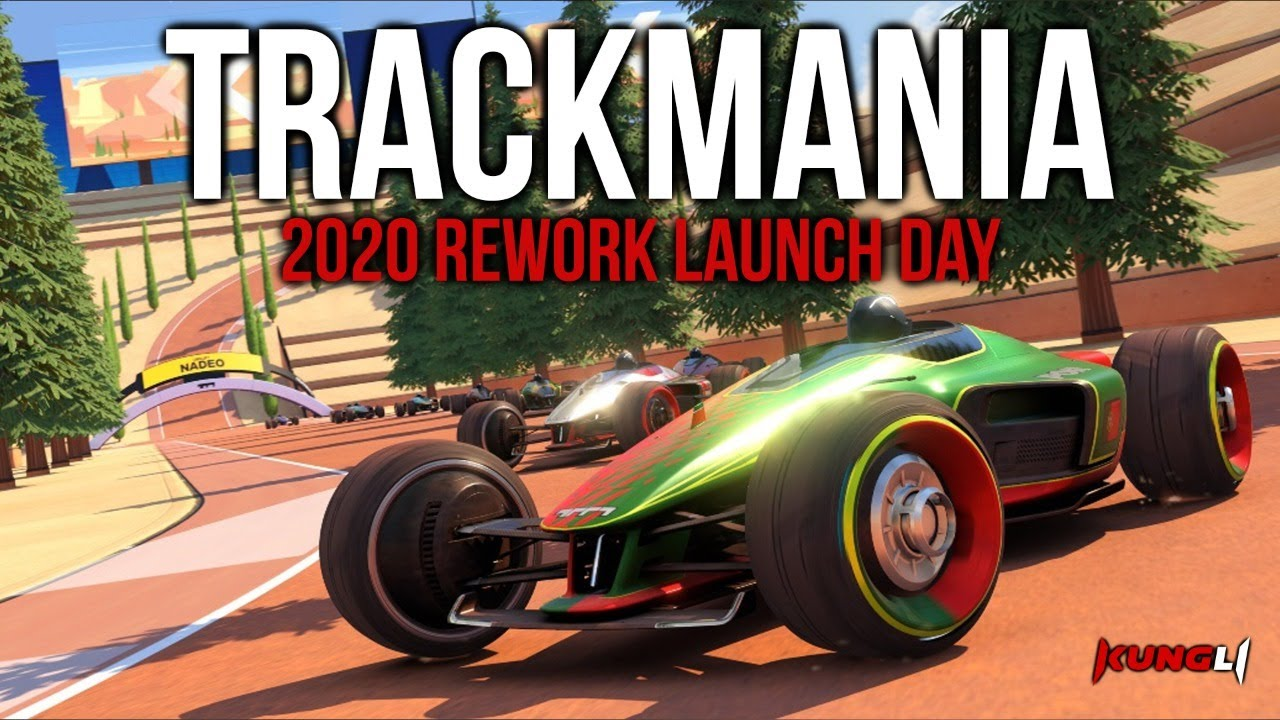 Trackmania - Launch Day (New 2020 Rework)