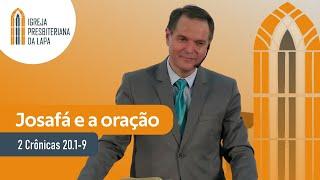 Josafá e a oração (2 Crônicas 20.1-9) por Rev. Sérgio Lima