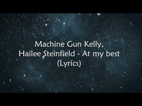 Machine Gun Kelly, Hailee Steinfield - At my best (Lyrics) (4K)