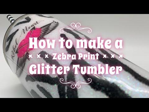 How to make a Zebra Print Glitter Tumbler