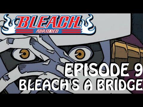 Bleach (S) Abridged Ep9 -